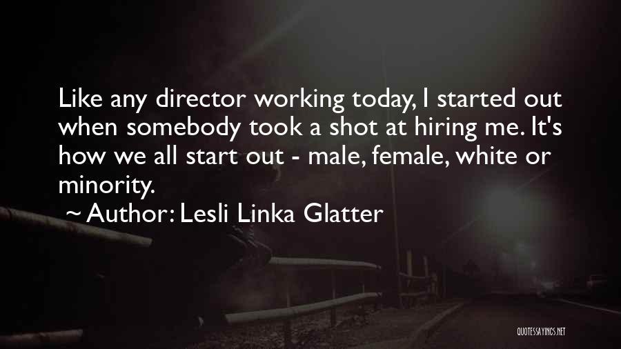 Lesli Linka Glatter Quotes 2199028