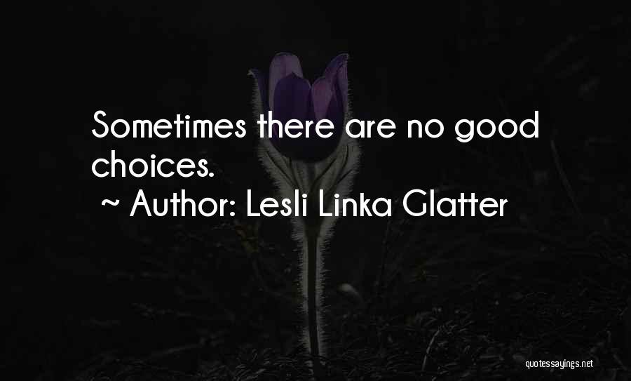 Lesli Linka Glatter Quotes 339112
