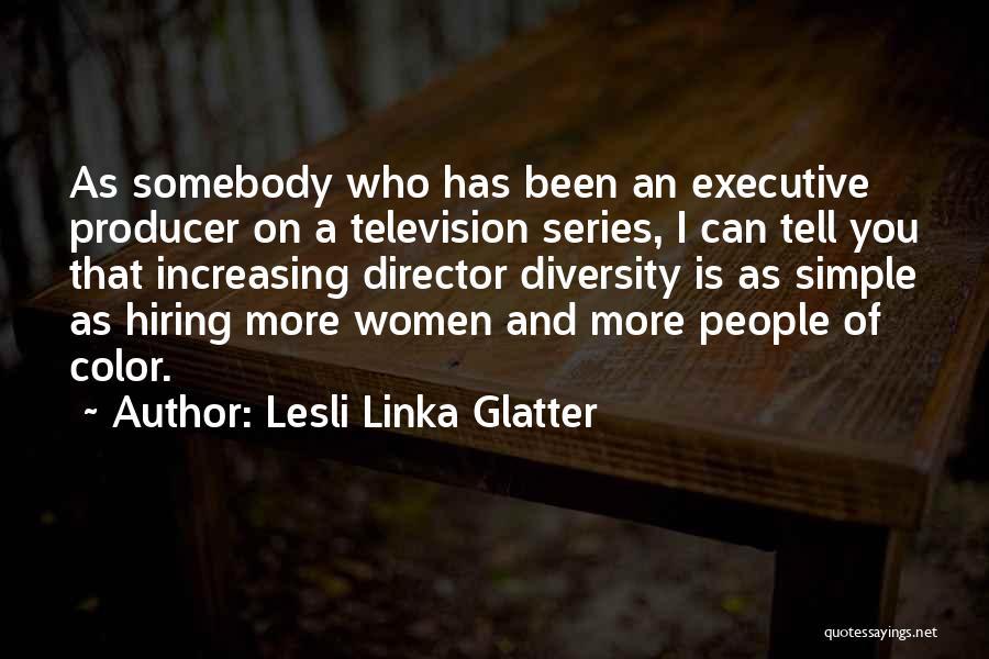 Lesli Linka Glatter Quotes 423158