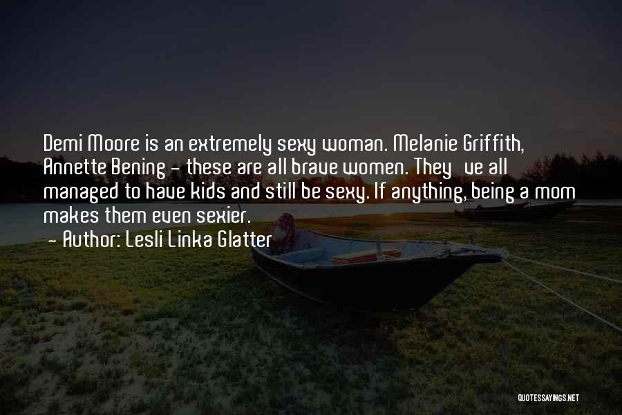 Lesli Linka Glatter Quotes 516960