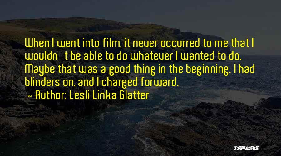 Lesli Linka Glatter Quotes 547071