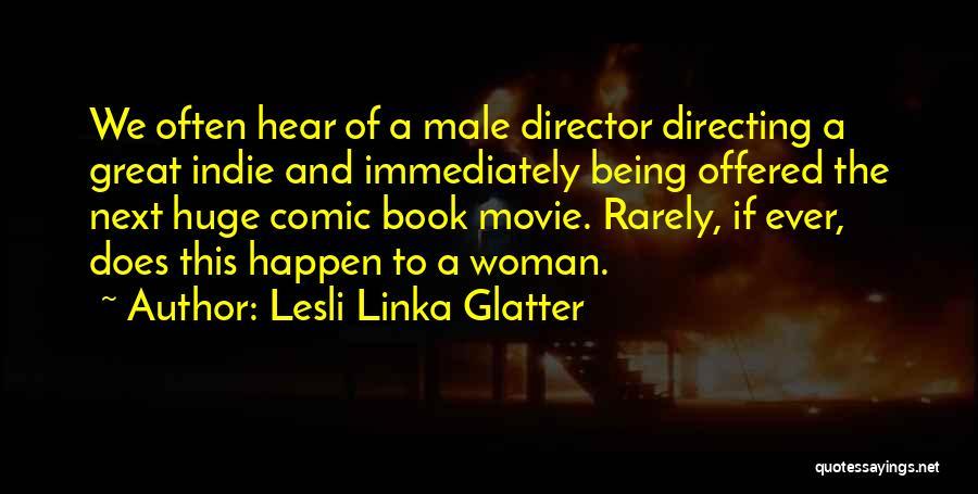 Lesli Linka Glatter Quotes 621087