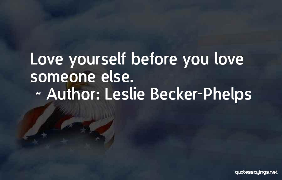 Leslie Becker-Phelps Quotes 1221088
