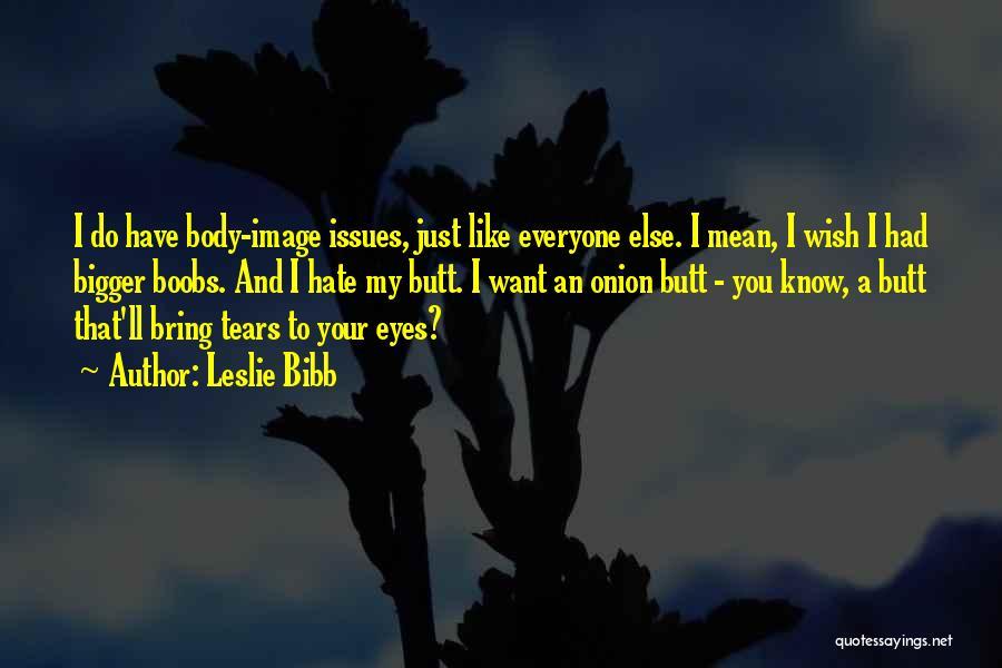 Leslie Bibb Quotes 1653702