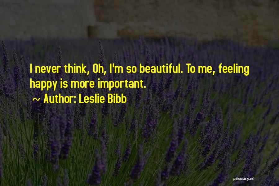Leslie Bibb Quotes 1798010
