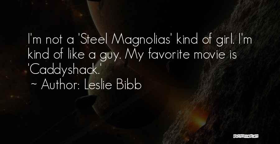 Leslie Bibb Quotes 1925547