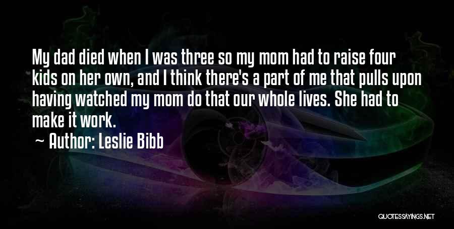 Leslie Bibb Quotes 343271