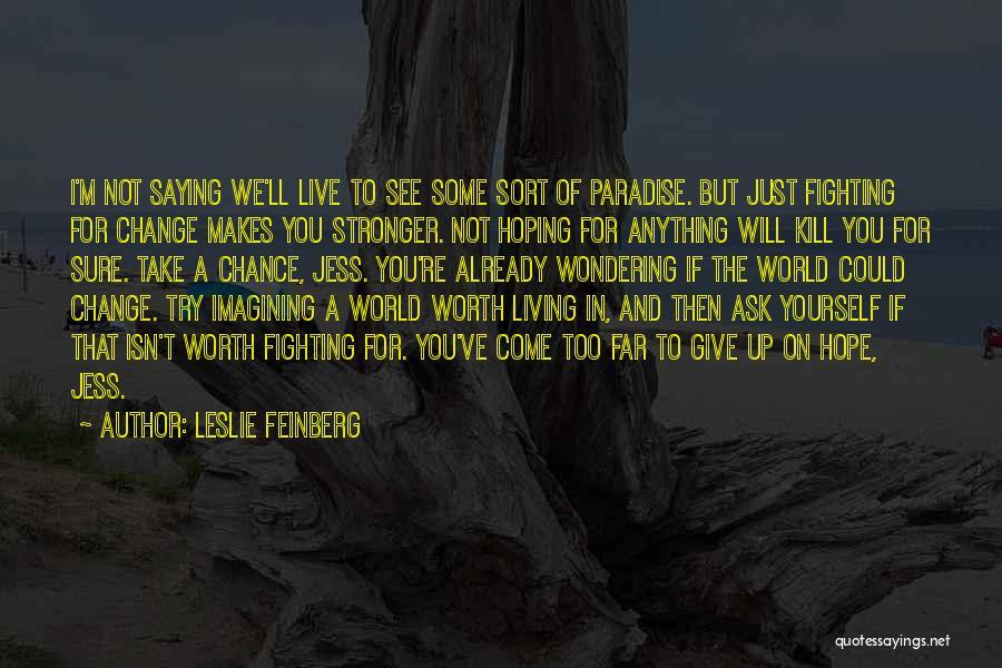 Leslie Feinberg Quotes 1502563