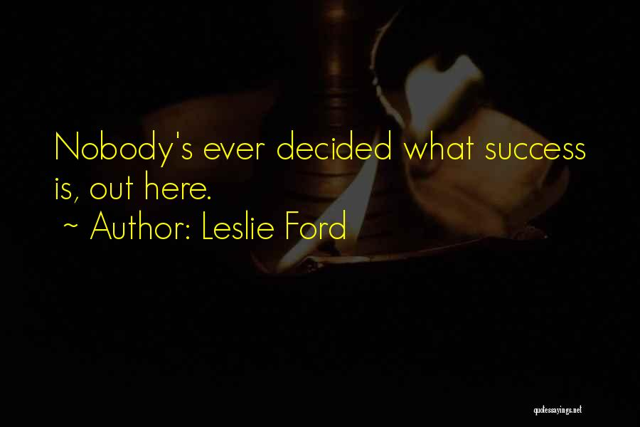 Leslie Ford Quotes 1943499