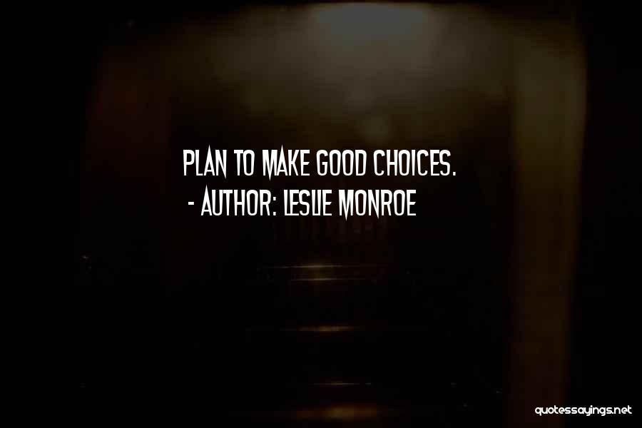 Leslie Monroe Quotes 1206478