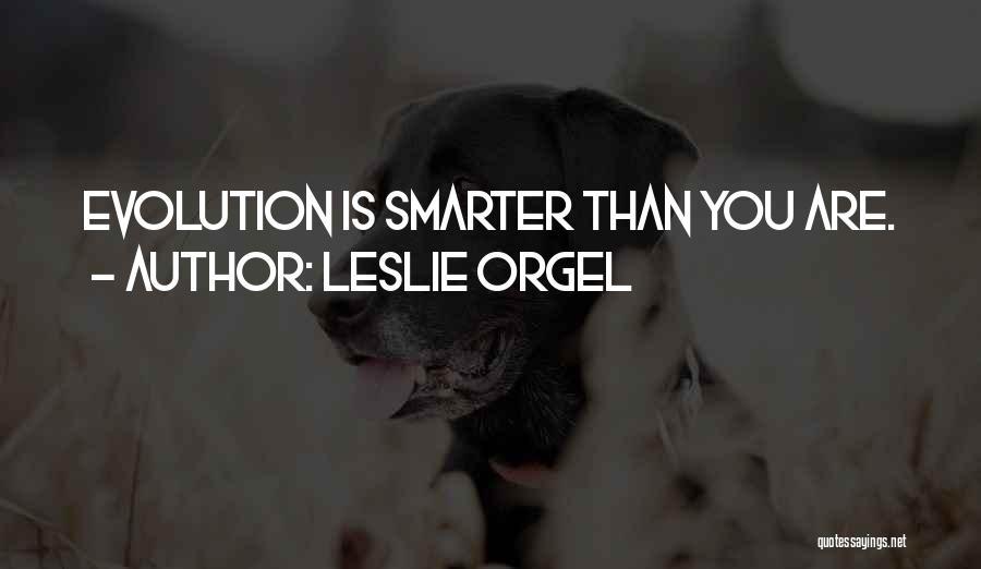 Leslie Orgel Quotes 1496056