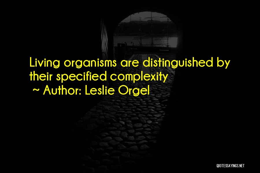 Leslie Orgel Quotes 662057