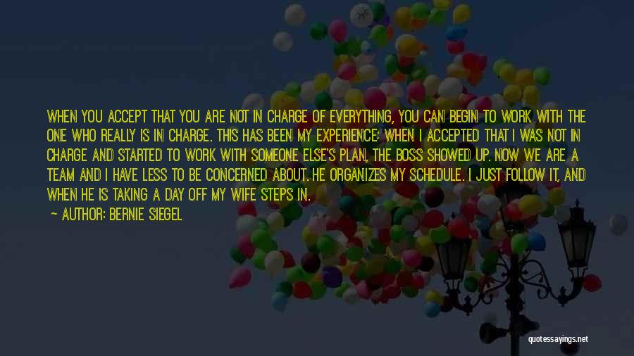 Less Concerned Quotes By Bernie Siegel