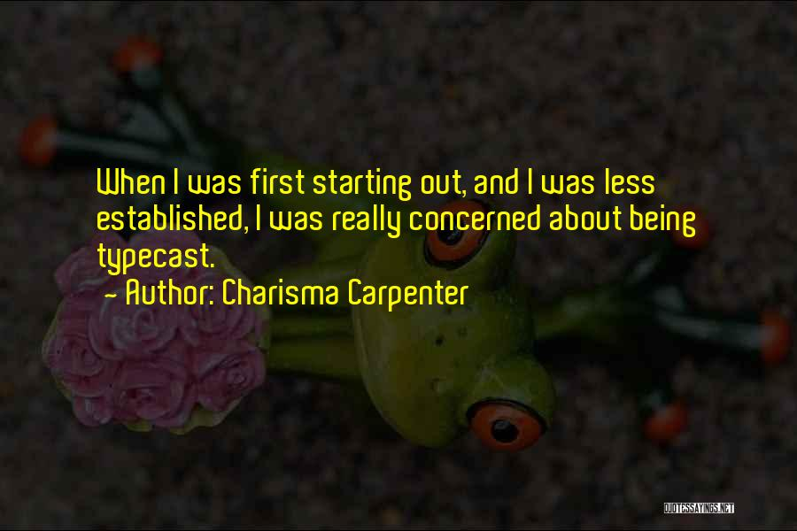 Less Concerned Quotes By Charisma Carpenter