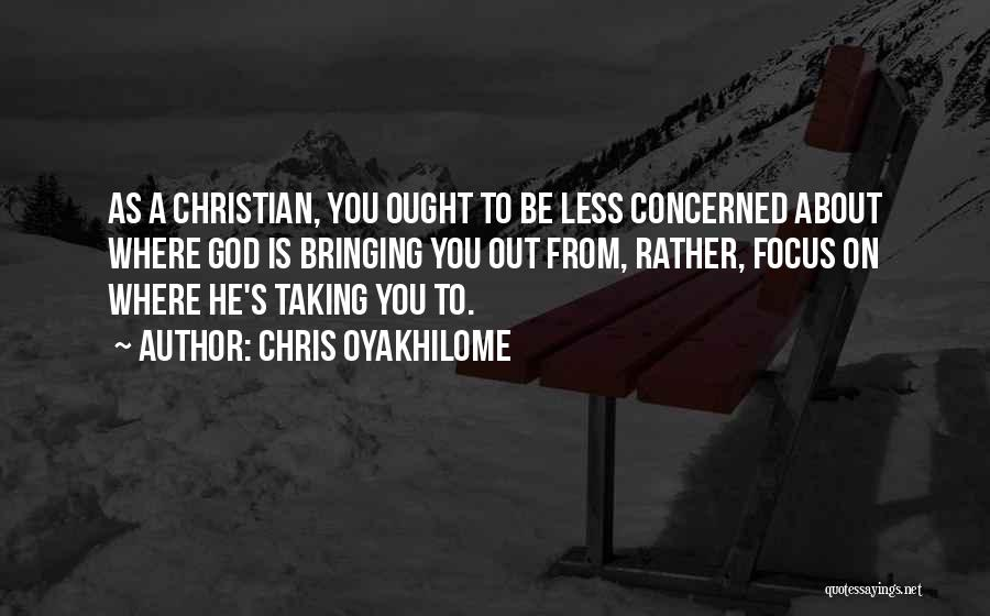 Less Concerned Quotes By Chris Oyakhilome