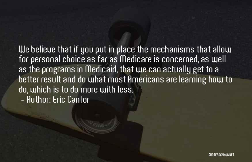 Less Concerned Quotes By Eric Cantor