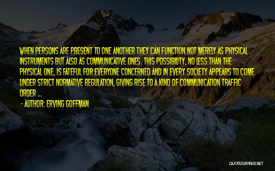 Less Concerned Quotes By Erving Goffman