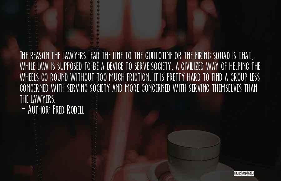 Less Concerned Quotes By Fred Rodell