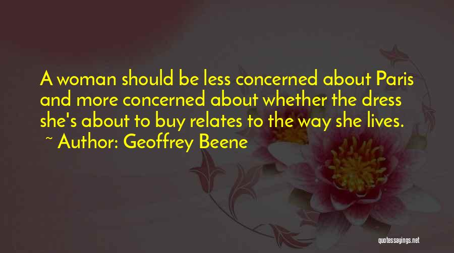 Less Concerned Quotes By Geoffrey Beene