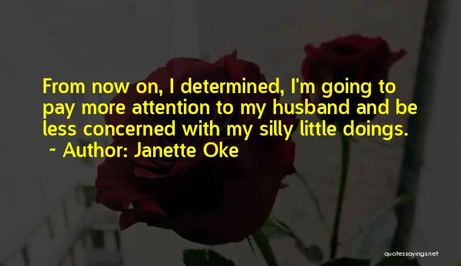 Less Concerned Quotes By Janette Oke