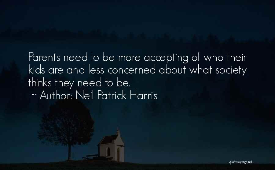 Less Concerned Quotes By Neil Patrick Harris