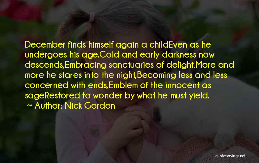 Less Concerned Quotes By Nick Gordon