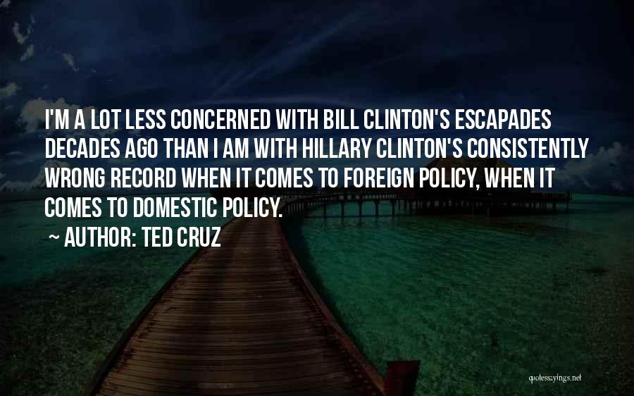 Less Concerned Quotes By Ted Cruz