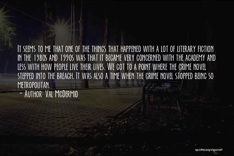 Less Concerned Quotes By Val McDermid