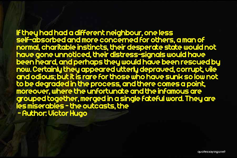 Less Concerned Quotes By Victor Hugo