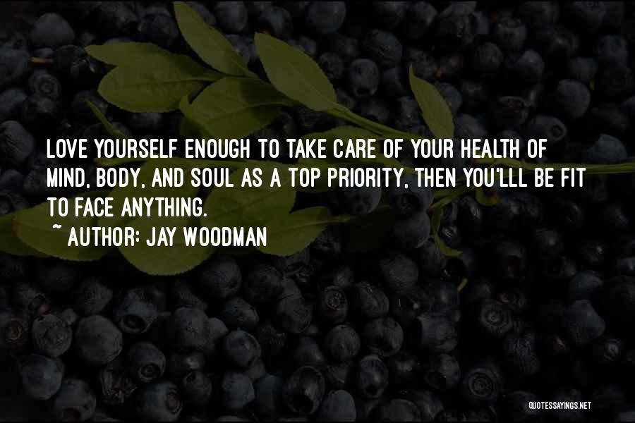 Less Priority Love Quotes By Jay Woodman