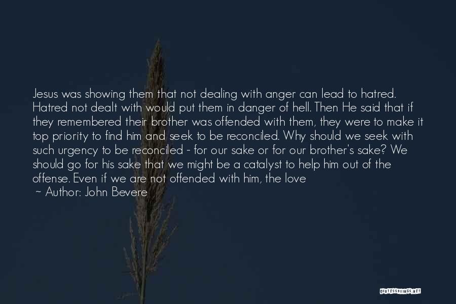 Less Priority Love Quotes By John Bevere