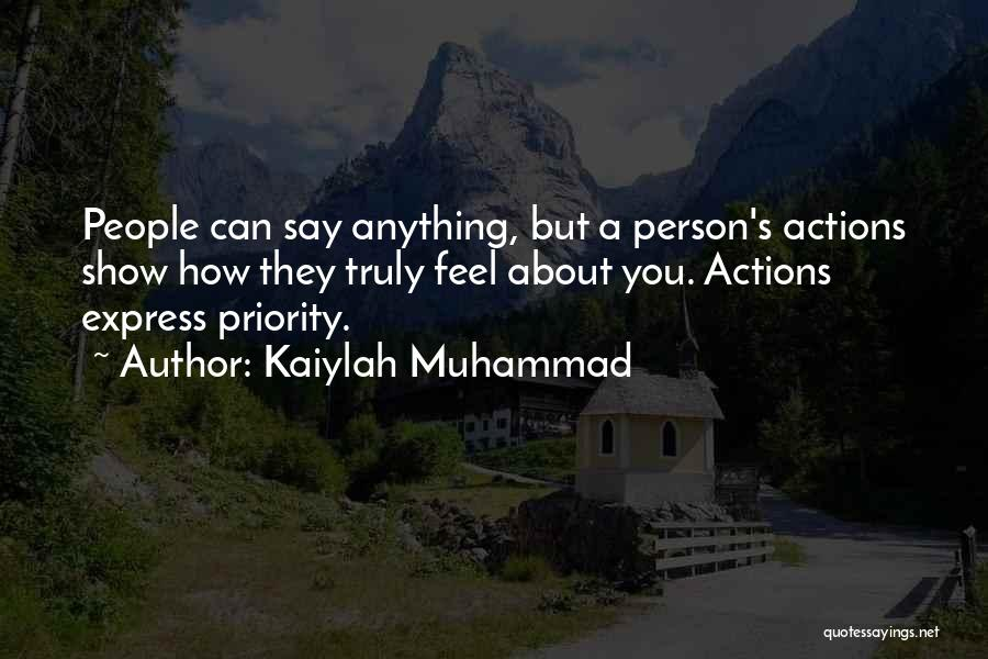 Less Priority Love Quotes By Kaiylah Muhammad