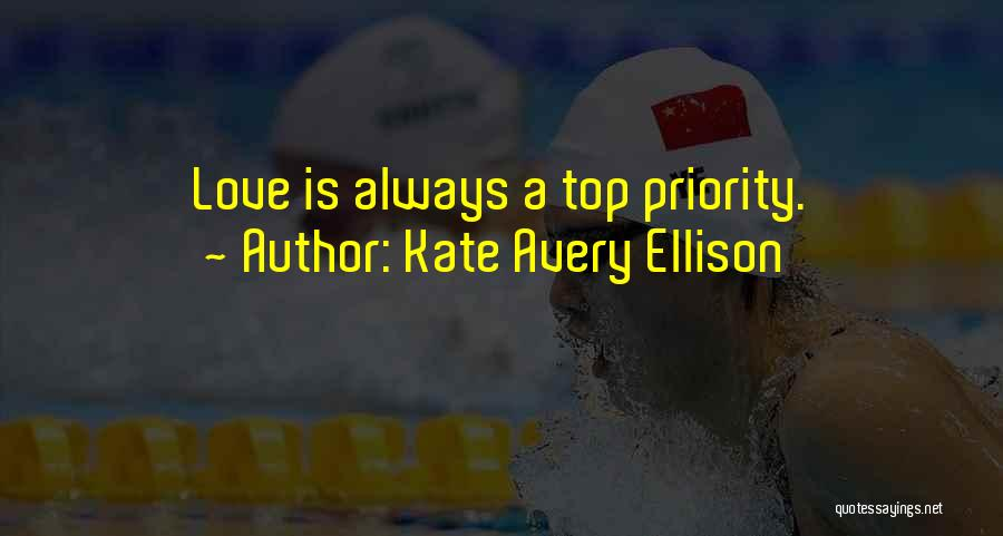 Less Priority Love Quotes By Kate Avery Ellison