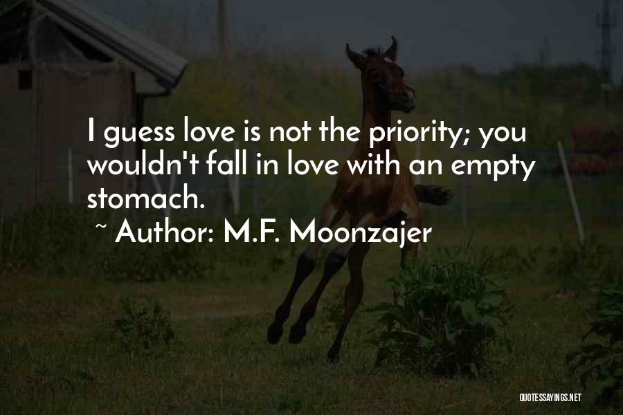 Less Priority Love Quotes By M.F. Moonzajer