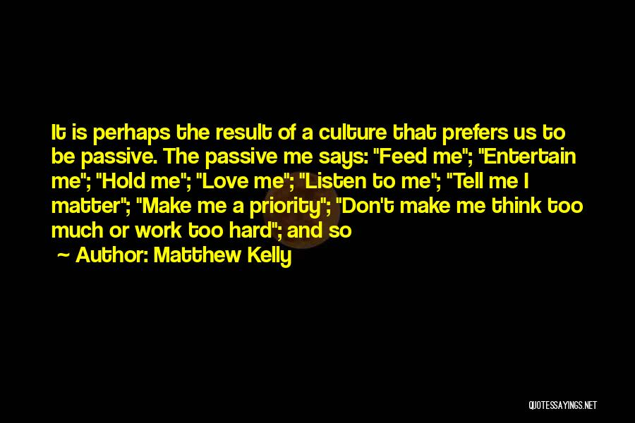 Less Priority Love Quotes By Matthew Kelly