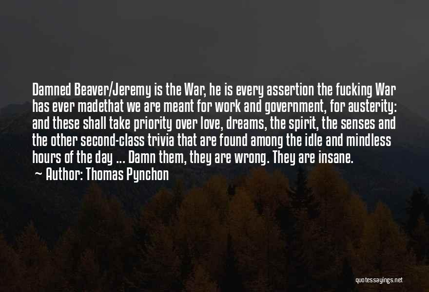 Less Priority Love Quotes By Thomas Pynchon