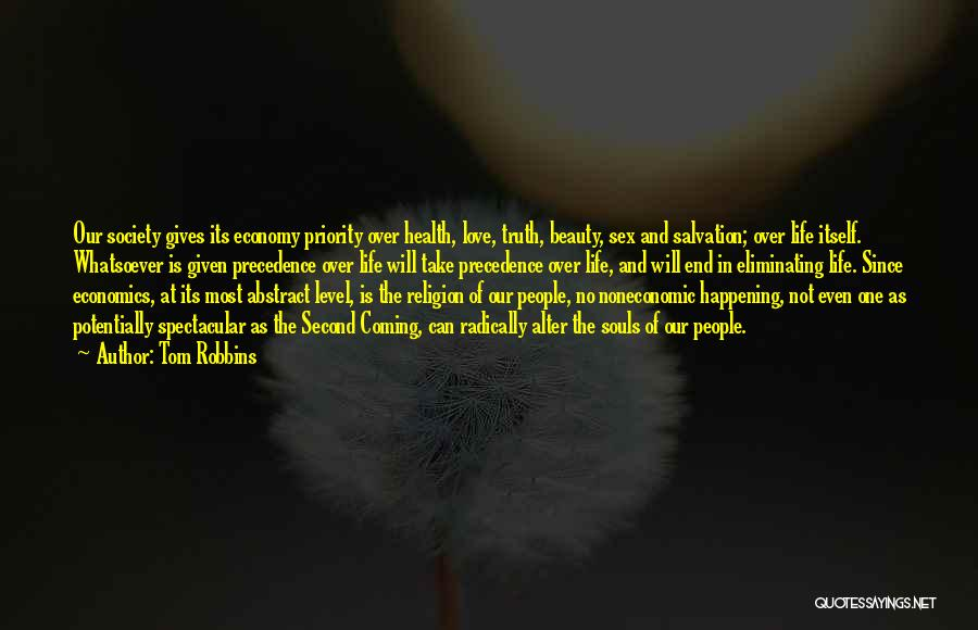Less Priority Love Quotes By Tom Robbins