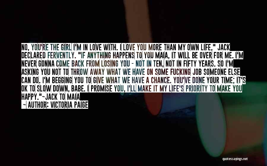 Less Priority Love Quotes By Victoria Paige