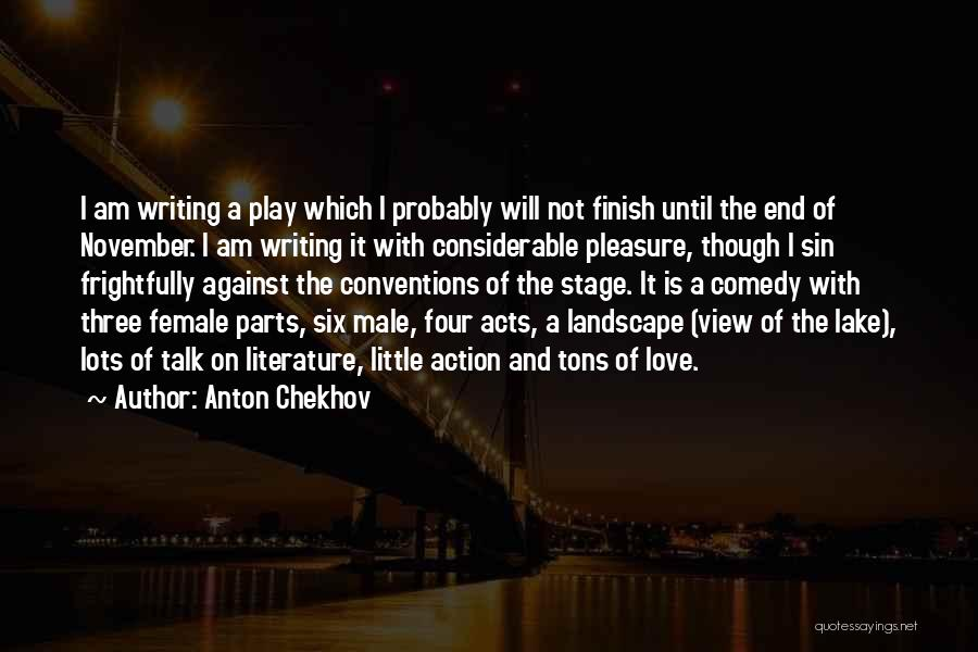 Less Talk More Action Quotes By Anton Chekhov