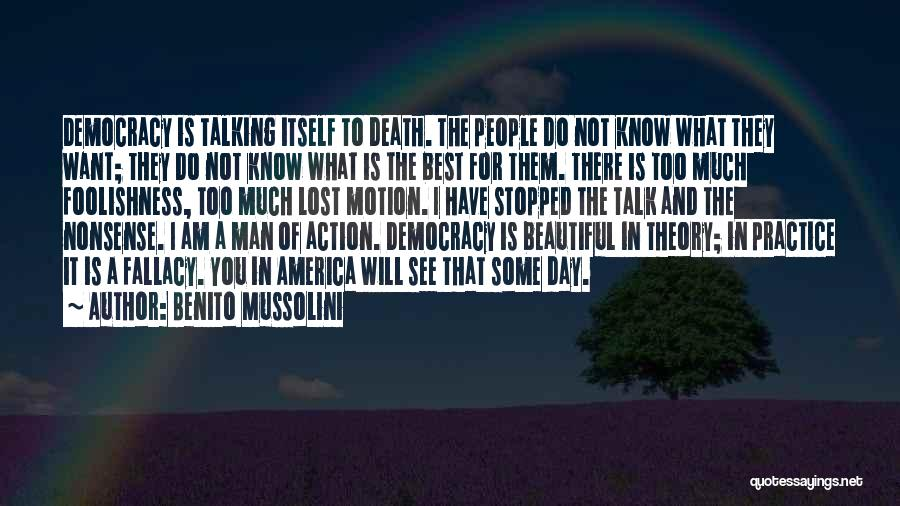 Less Talk More Action Quotes By Benito Mussolini