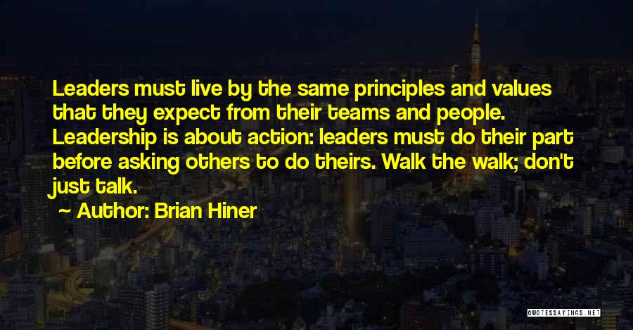 Less Talk More Action Quotes By Brian Hiner