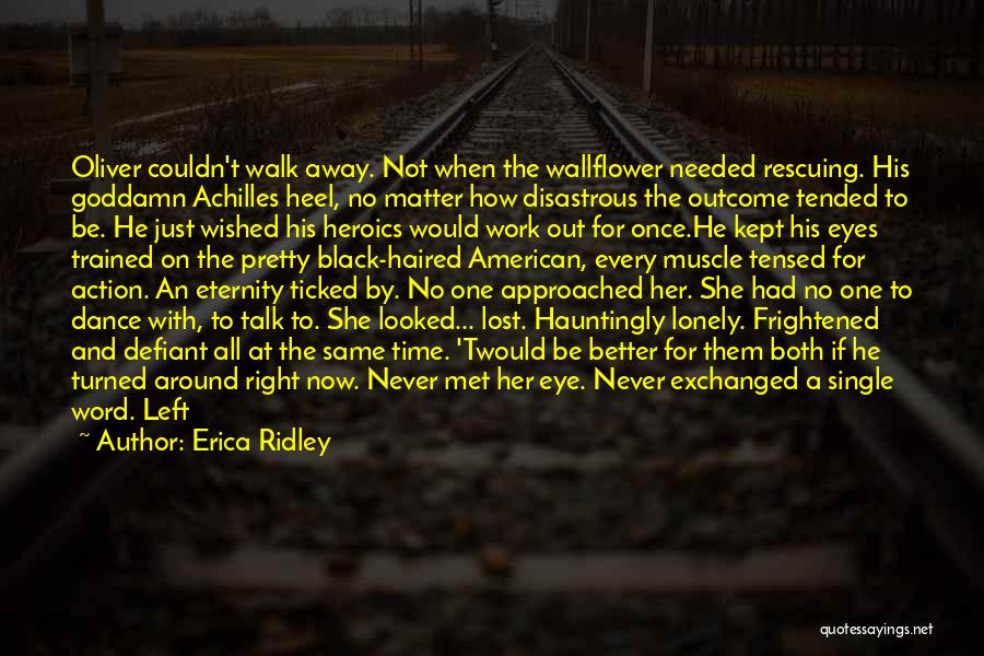 Less Talk More Action Quotes By Erica Ridley
