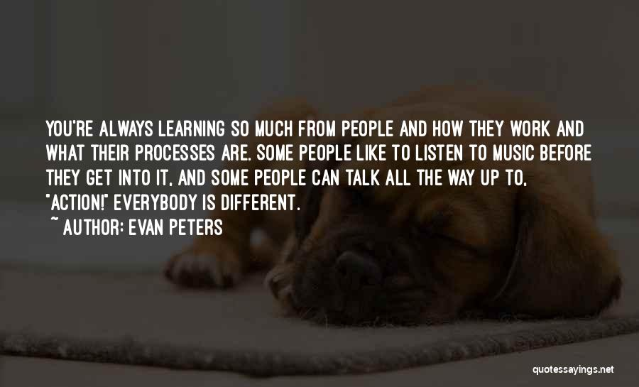 Less Talk More Action Quotes By Evan Peters