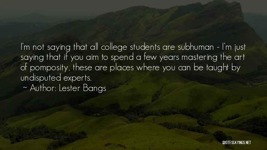 Lester Bangs Quotes 105692