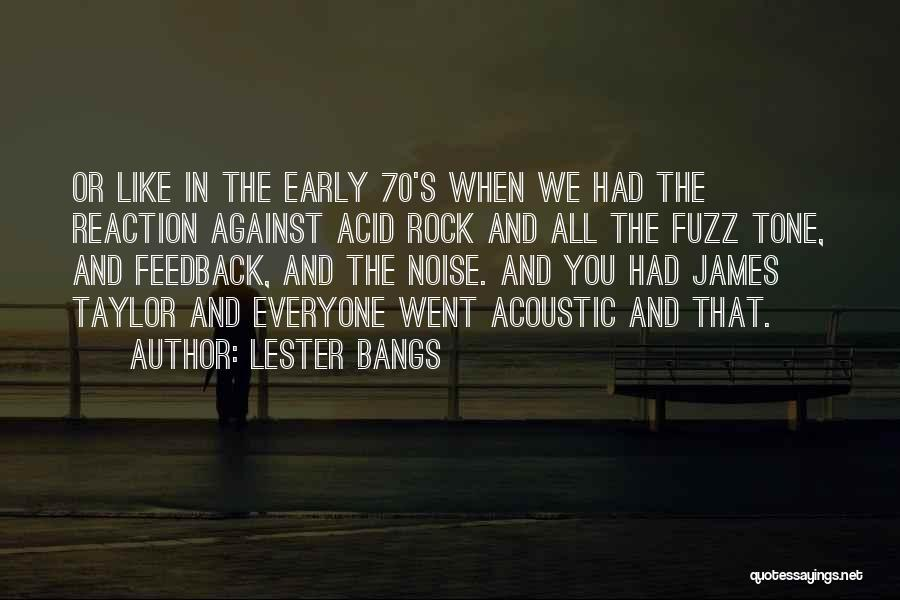 Lester Bangs Quotes 1100386