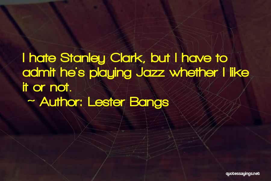 Lester Bangs Quotes 1125549