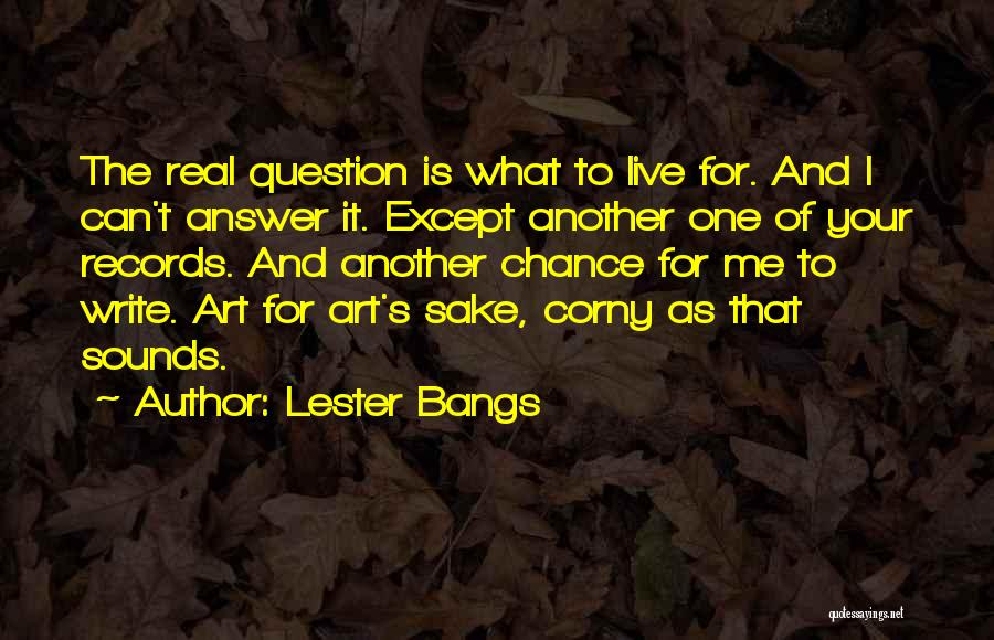 Lester Bangs Quotes 1155123