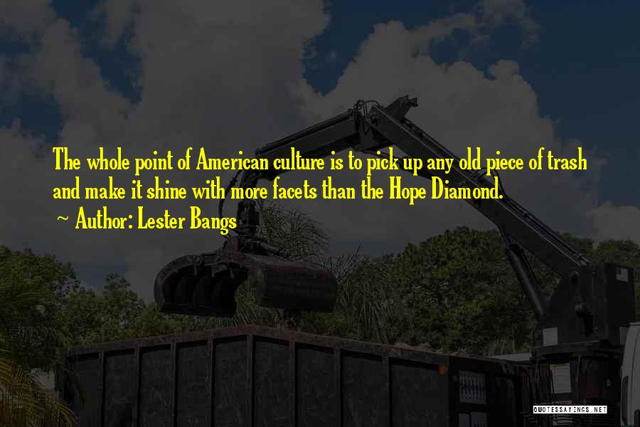 Lester Bangs Quotes 1342901