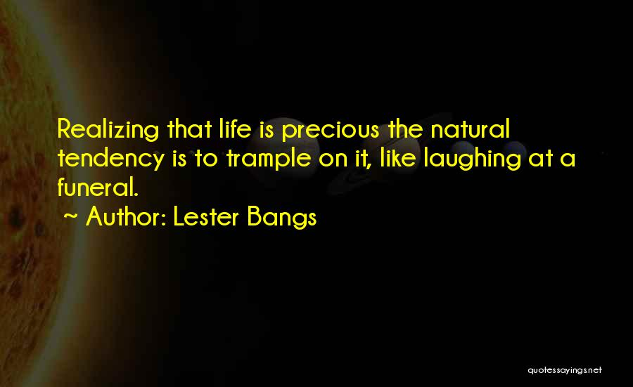 Lester Bangs Quotes 1510451
