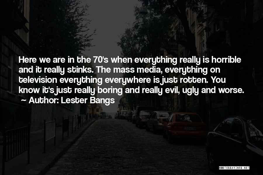 Lester Bangs Quotes 1523804